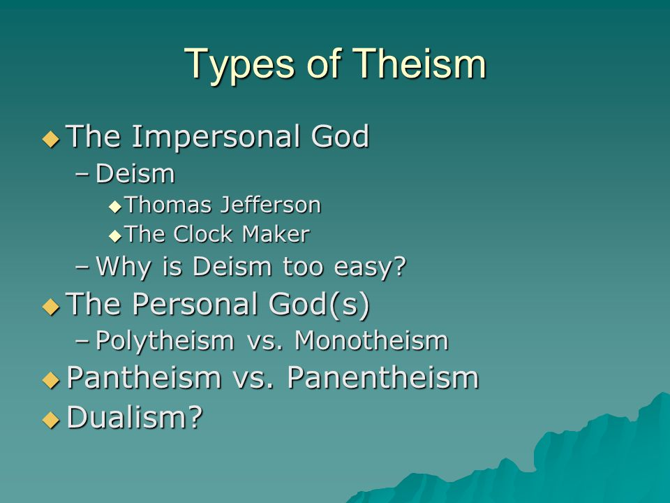 Types of Theism The Impersonal God The Personal God(s)