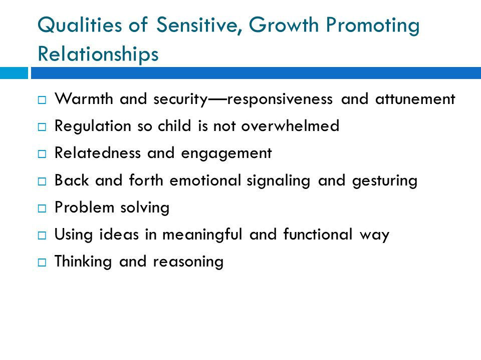 Qualities of Sensitive, Growth Promoting Relationships