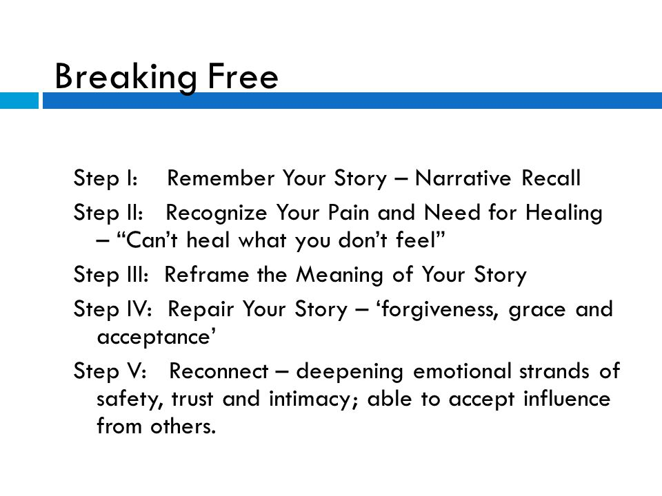 Breaking Free Step I: Remember Your Story – Narrative Recall