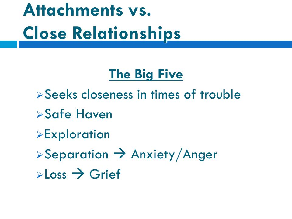 Attachments vs. Close Relationships