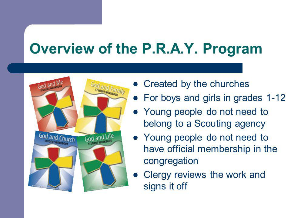 Overview of the P.R.A.Y. Program