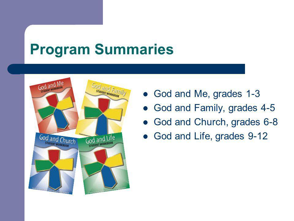 Program Summaries God and Me, grades 1-3 God and Family, grades 4-5
