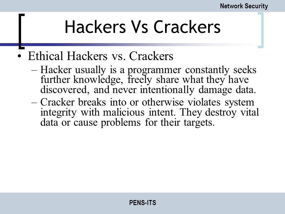 Hackers Vs Crackers Ethical Hackers vs. Crackers