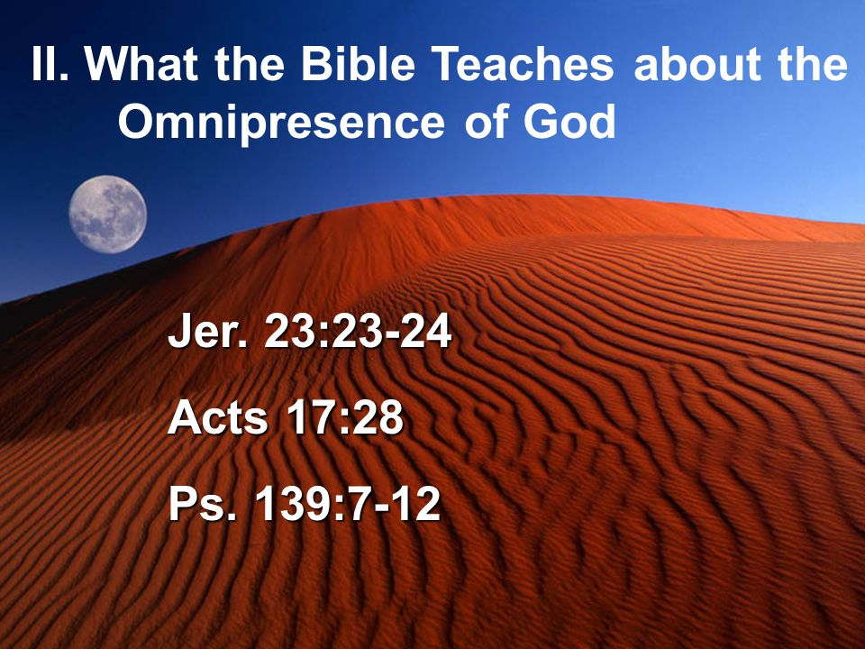 II. What the Bible Teaches about the Omnipresence of God