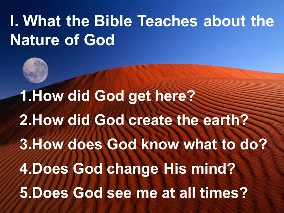 I. What the Bible Teaches about the Nature of God