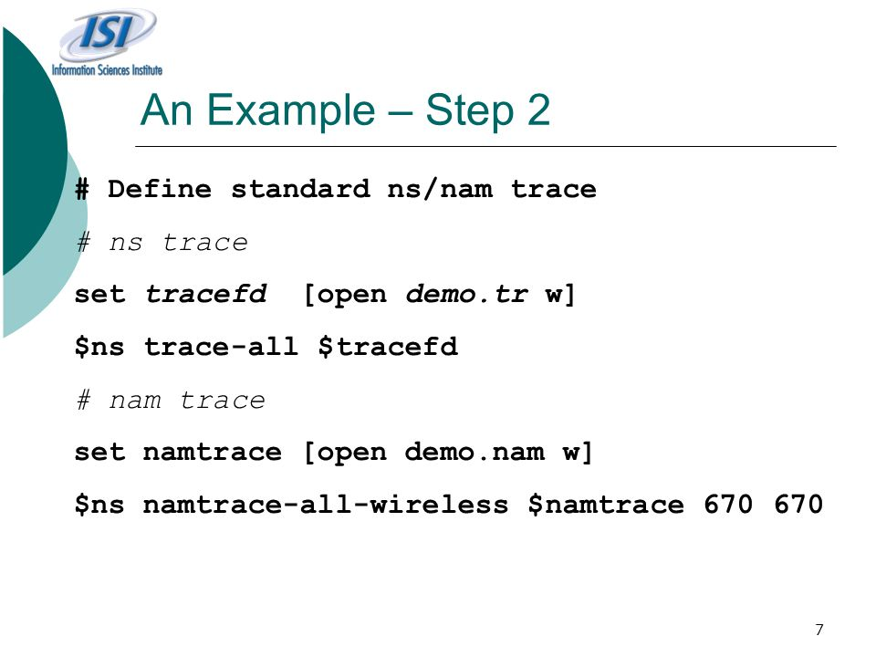 An Example – Step 2 # Define standard ns/nam trace # ns trace