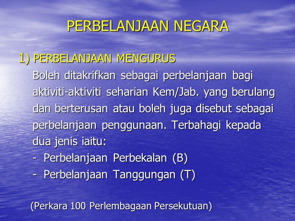 PERBELANJAAN NEGARA 1) PERBELANJAAN MENGURUS