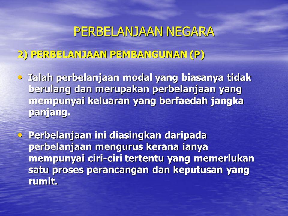 PERBELANJAAN NEGARA 2) PERBELANJAAN PEMBANGUNAN (P)