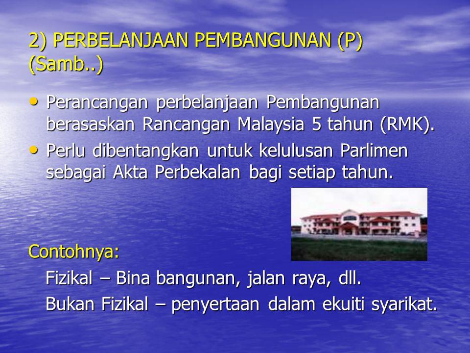 2) PERBELANJAAN PEMBANGUNAN (P) (Samb..)