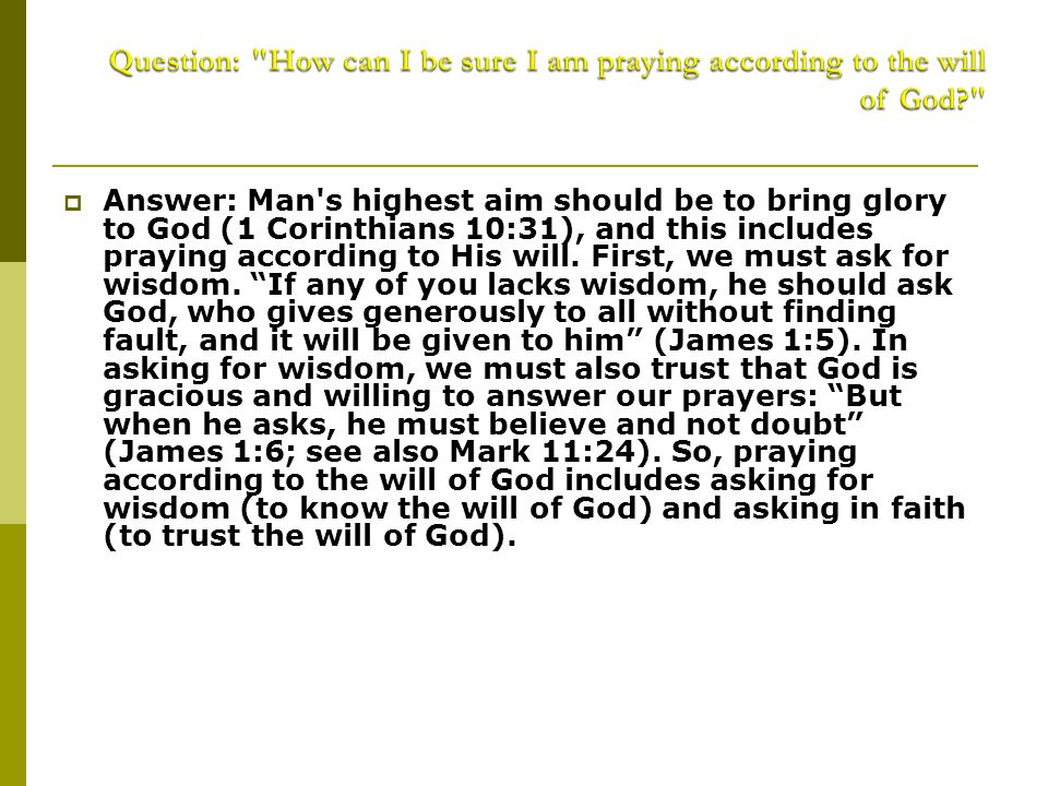Question: How can I be sure I am praying according to the will of God
