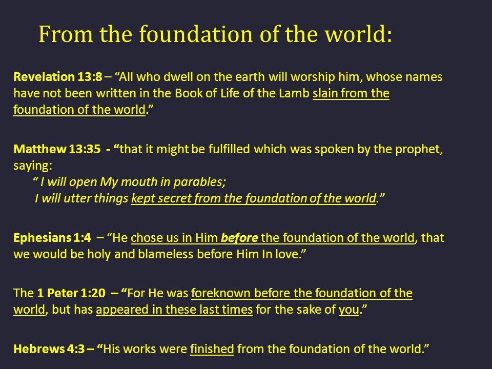 From the foundation of the world: