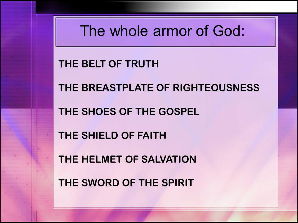 The whole armor of God: THE BELT OF TRUTH