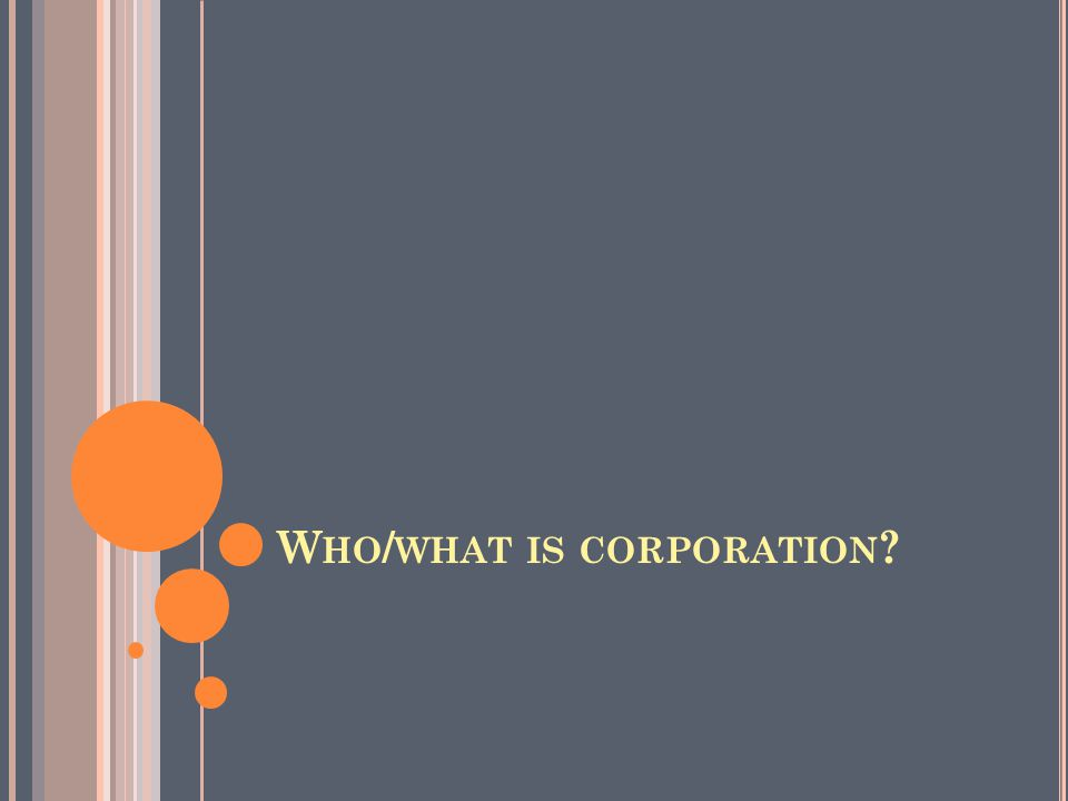 Who/what is corporation