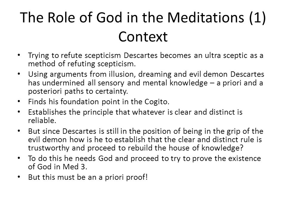 The Role of God in the Meditations (1) Context