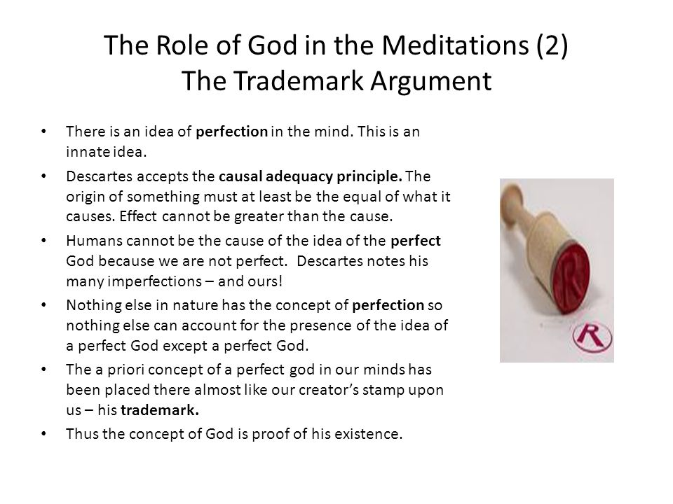 The Role of God in the Meditations (2) The Trademark Argument