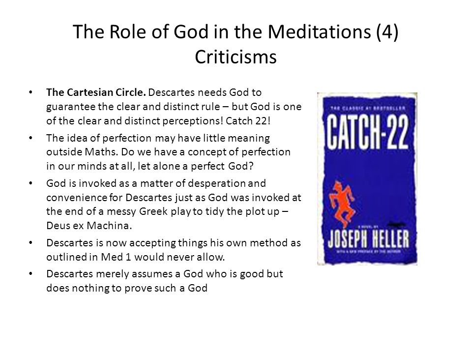 The Role of God in the Meditations (4) Criticisms