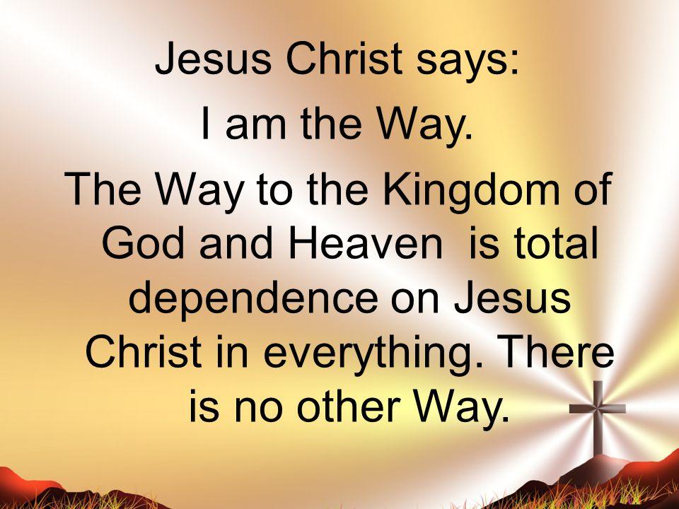 Jesus Christ says: I am the Way