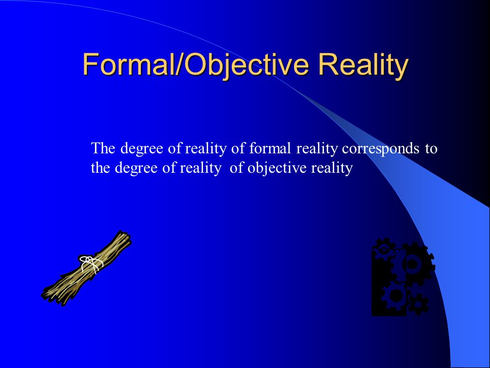 Formal/Objective Reality
