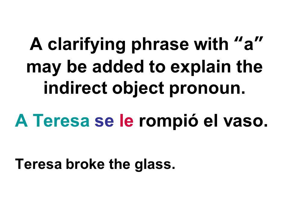 A Teresa se le rompió el vaso.