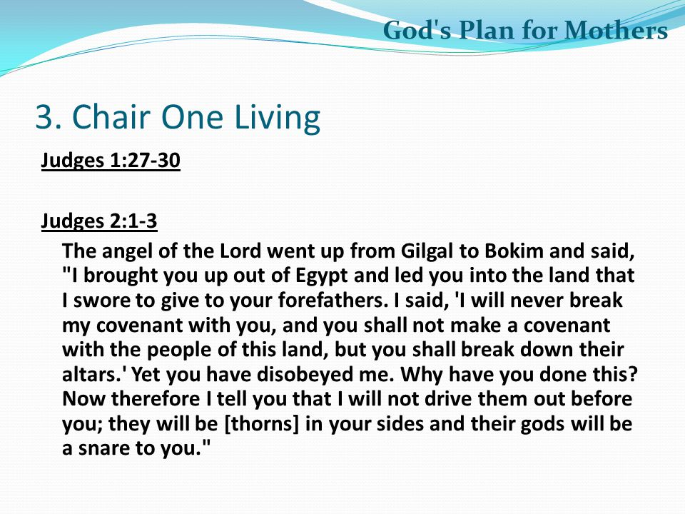 3. Chair One Living God s Plan for Mothers