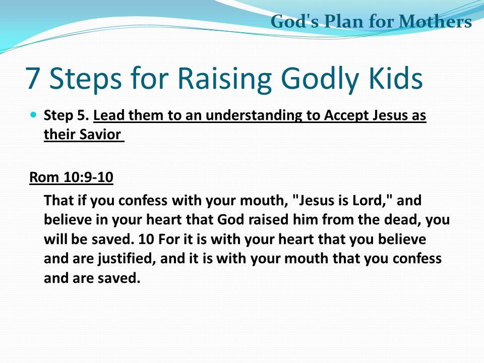 7 Steps for Raising Godly Kids