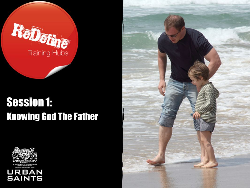 Session 1: Knowing God The Father