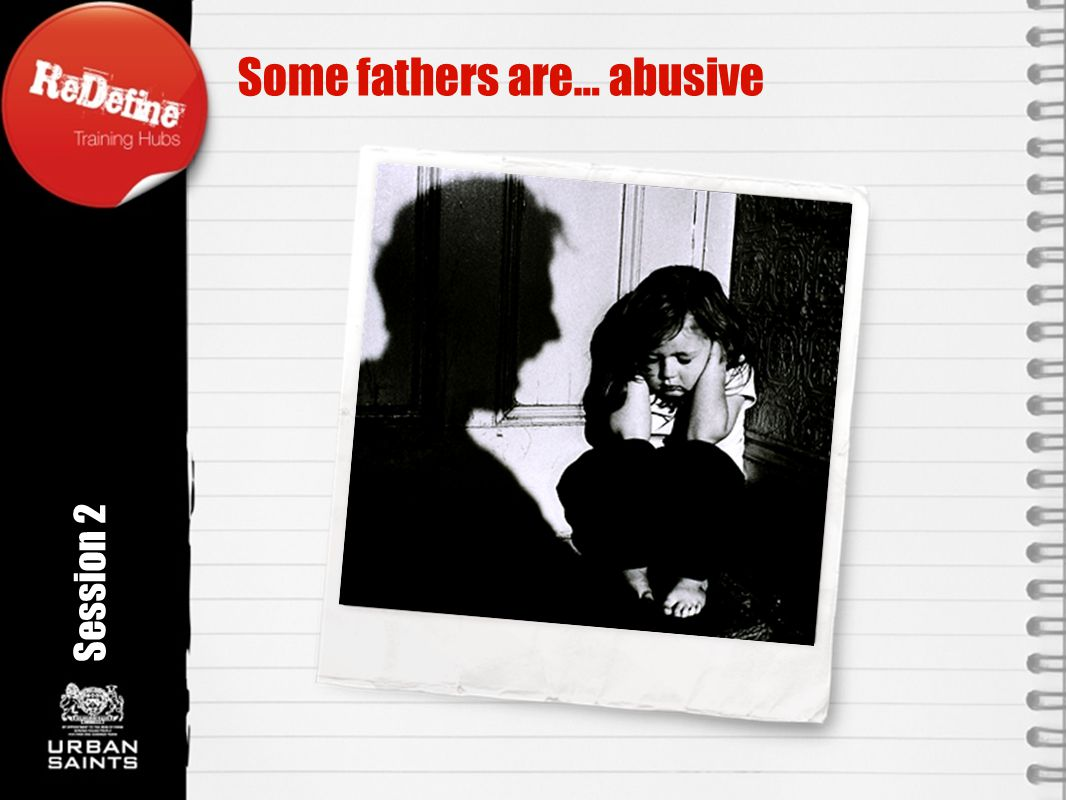 Some fathers are… abusive