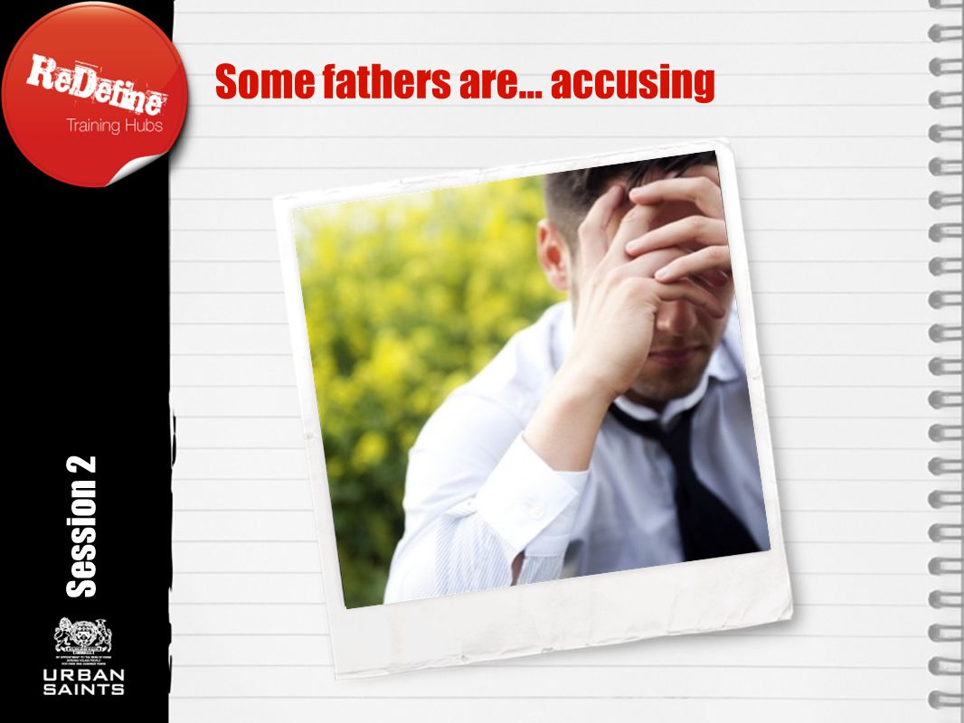 Some fathers are… accusing