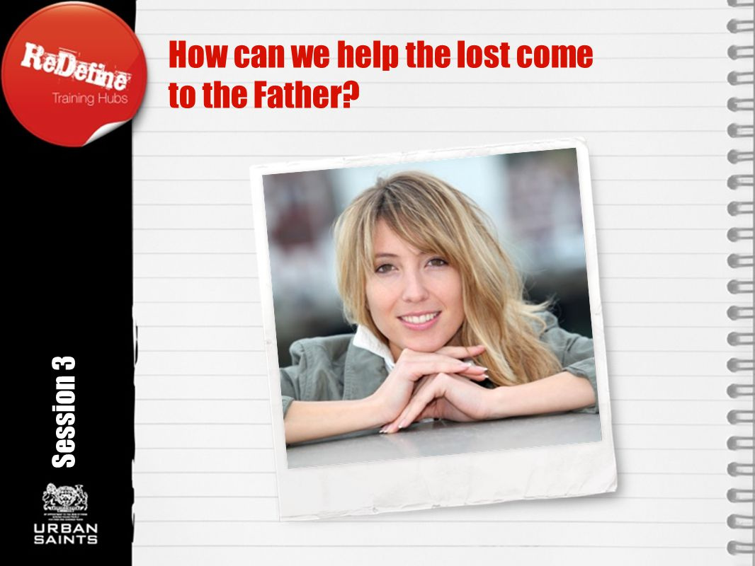 How can we help the lost come to the Father