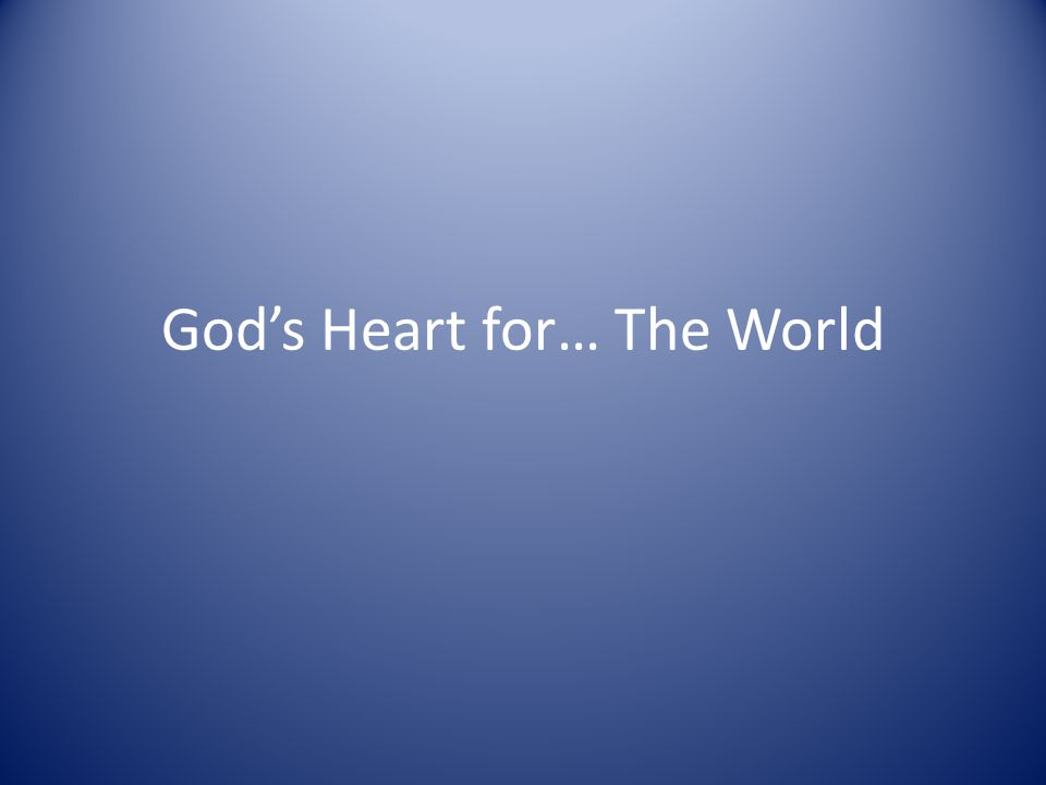 God's Heart for… The World