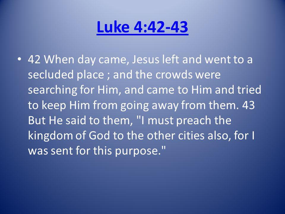 Luke 4:42-43