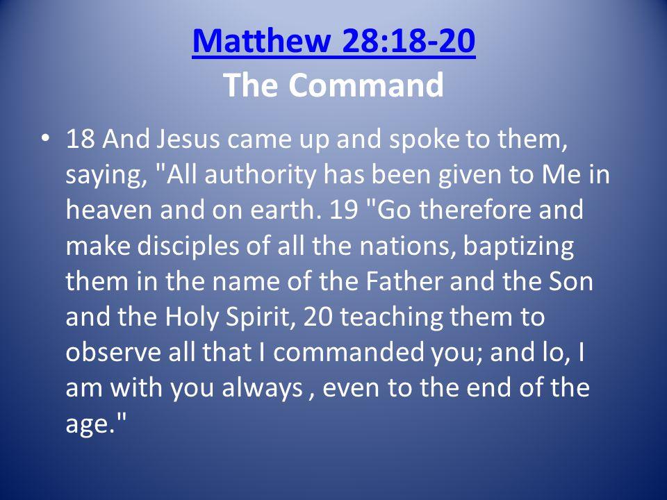 Matthew 28:18-20 The Command
