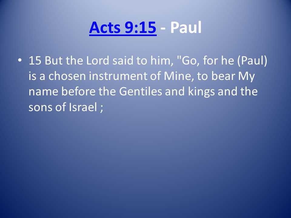 Acts 9:15 - Paul