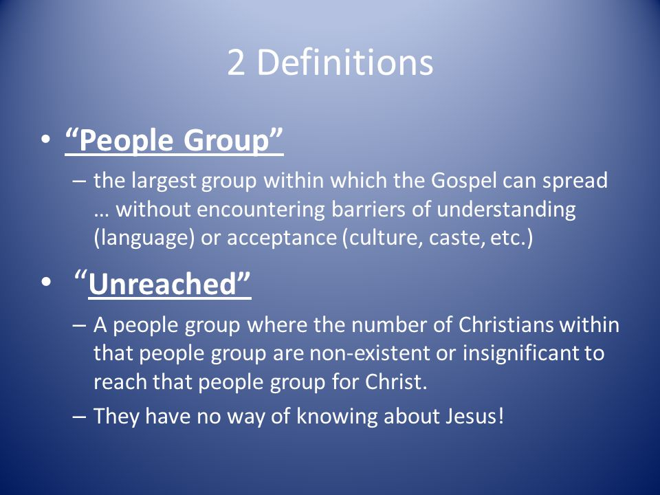 2 Definitions Unreached People Group