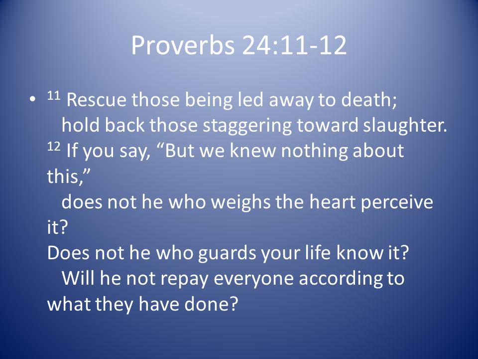 Proverbs 24:11-12