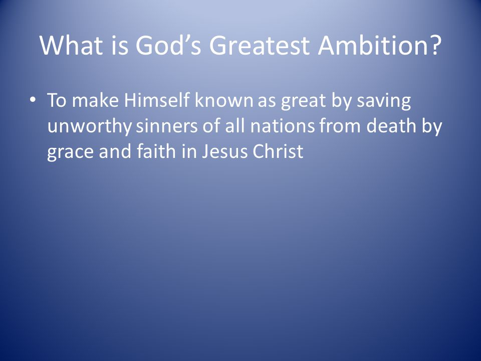 What is God's Greatest Ambition