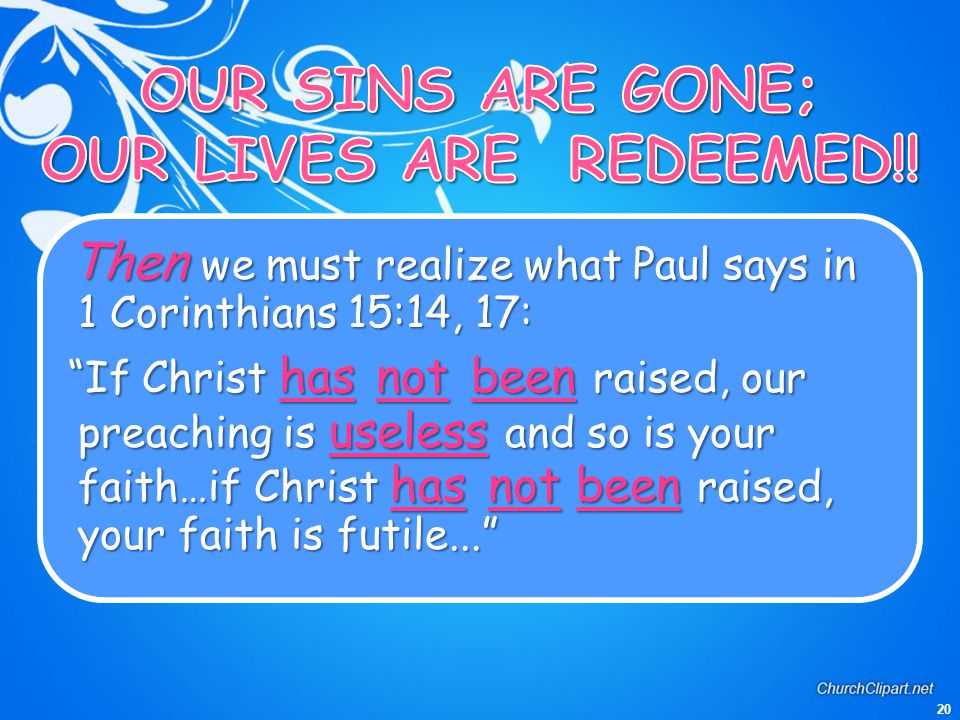 OUR SINS ARE GONE; OUR LIVES ARE REDEEMED!!