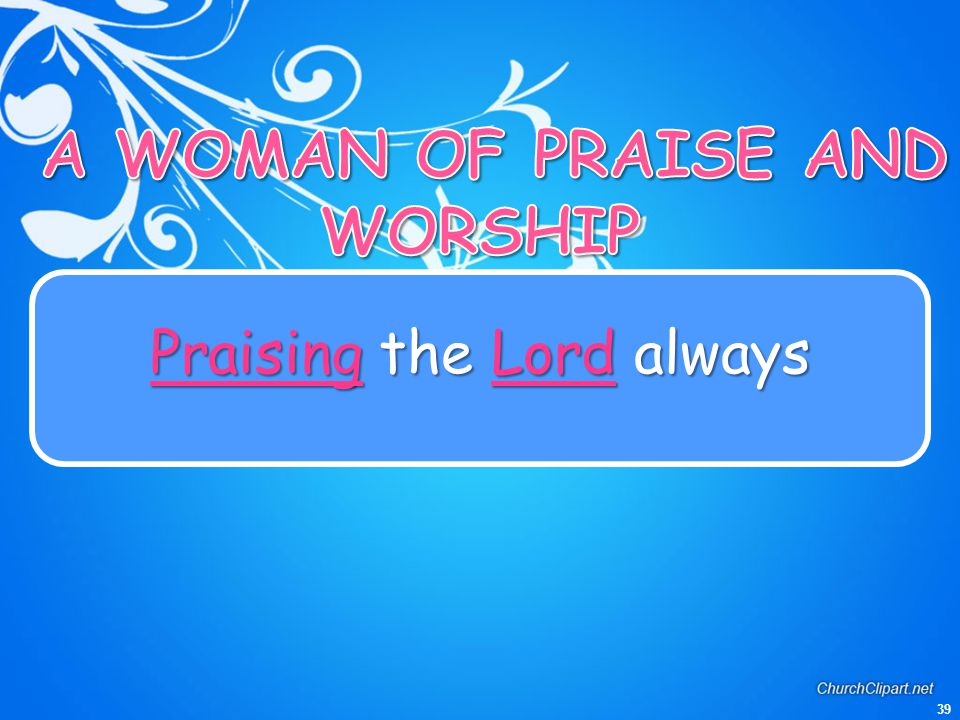 A WOMAN OF PRAISE AND WORSHIP