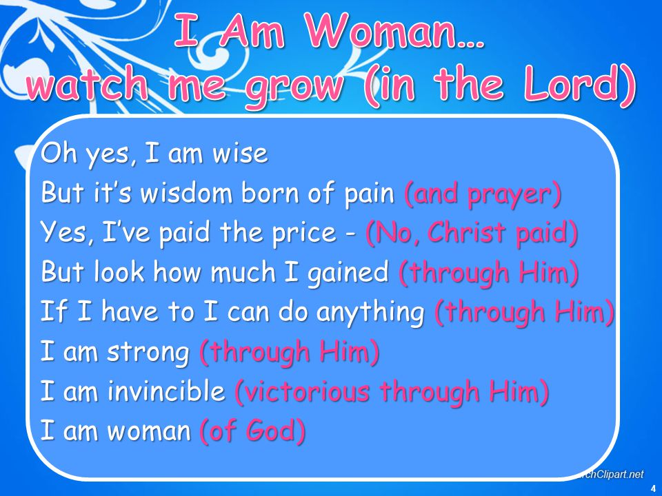 I Am Woman… watch me grow (in the Lord)