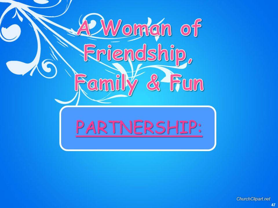 A Woman of Friendship, Family & Fun