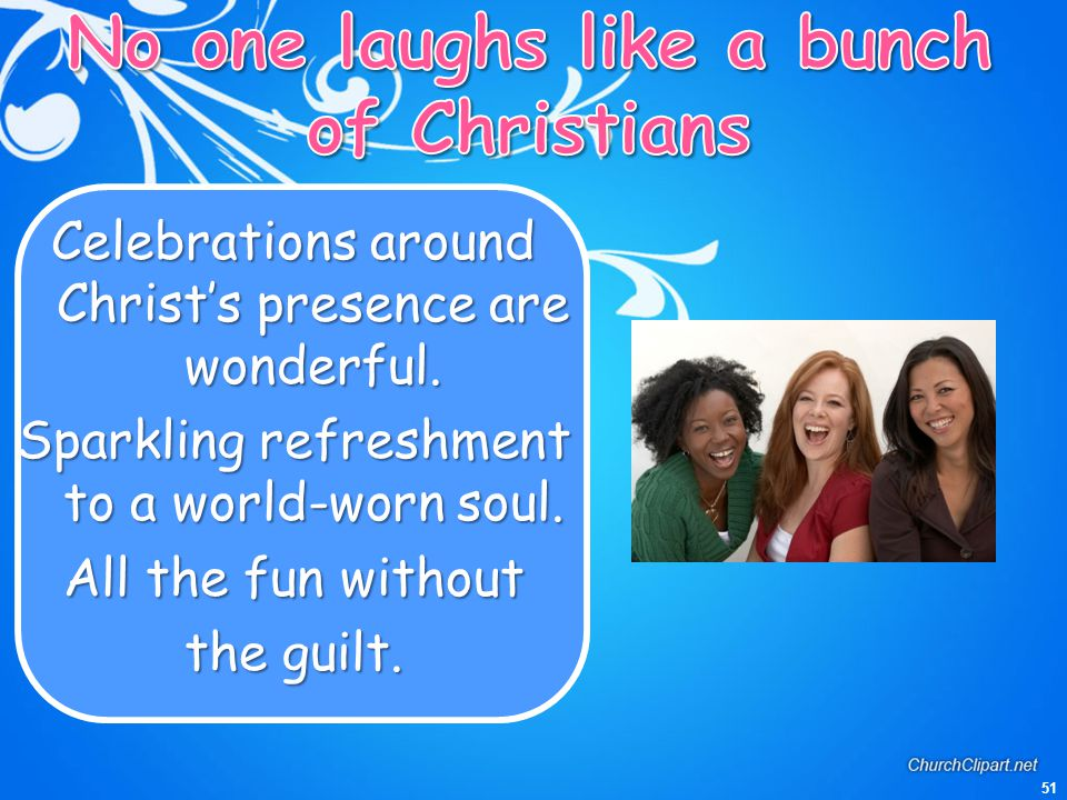 No one laughs like a bunch of Christians