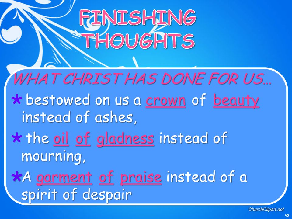 FINISHING THOUGHTS WHAT CHRIST HAS DONE FOR US…