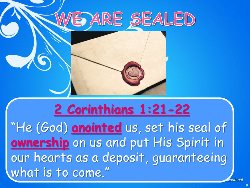 WE ARE SEALED 2 Corinthians 1:21-22