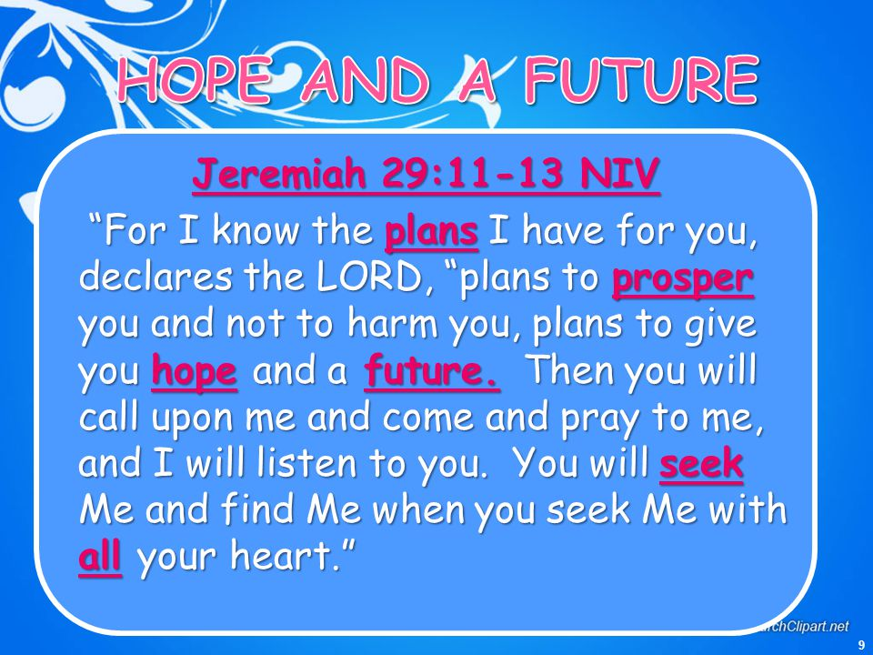 HOPE AND A FUTURE Jeremiah 29:11-13 NIV