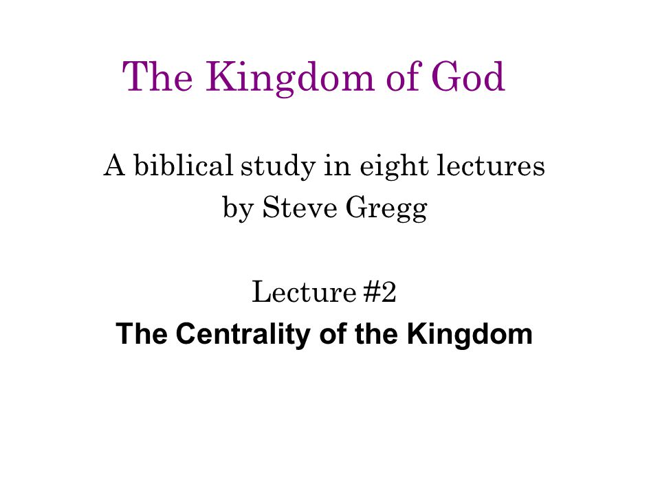 The Centrality of the Kingdom