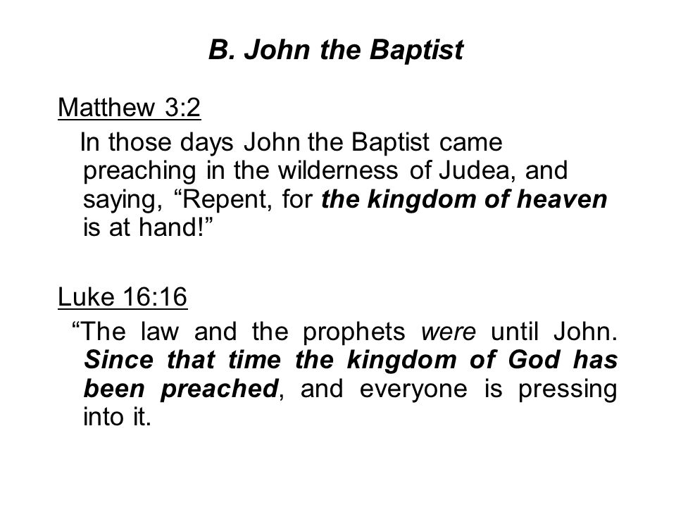 B. John the Baptist Matthew 3:2