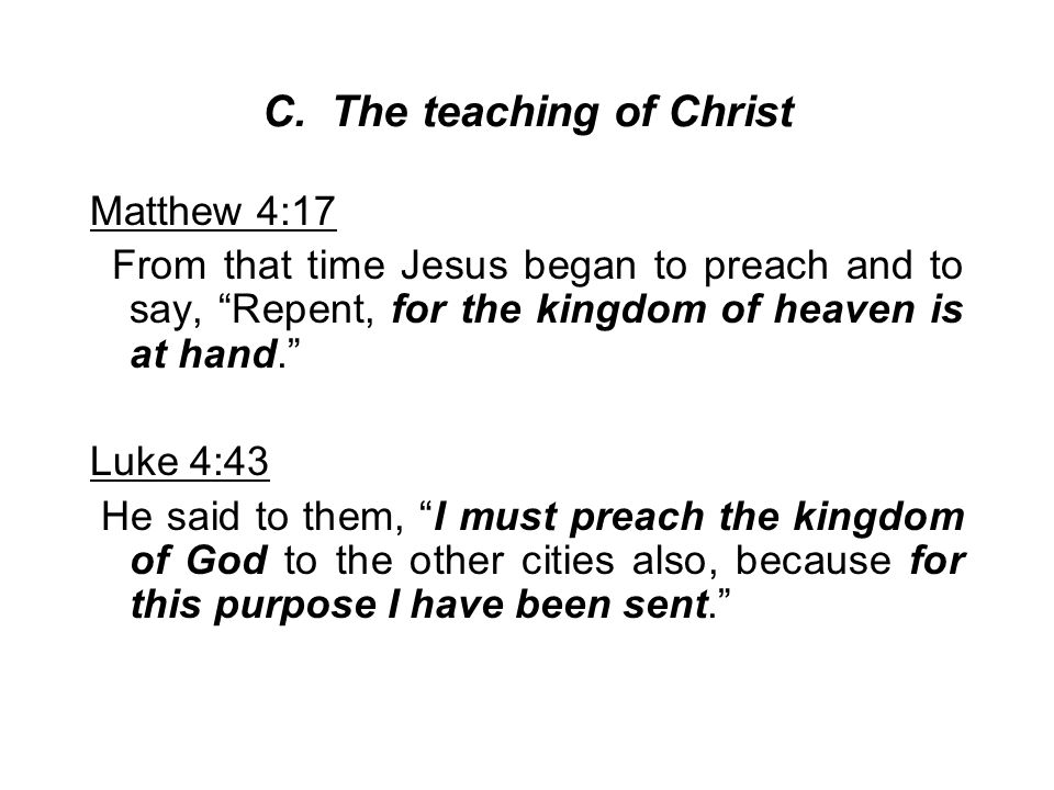 C. The teaching of Christ