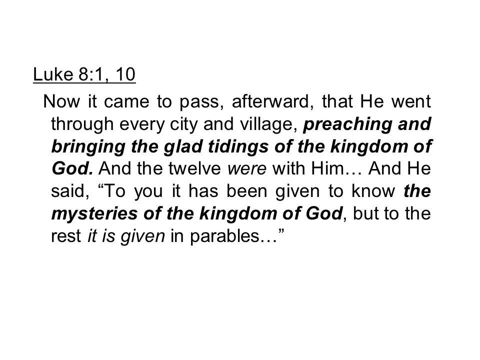 Luke 8:1, 10