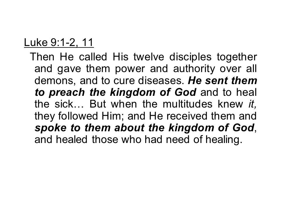Luke 9:1-2, 11