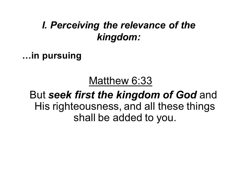 I. Perceiving the relevance of the kingdom: